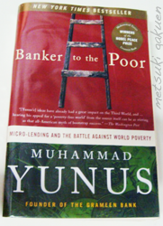 Book: Banker to the Poor by Muhammad Yunus